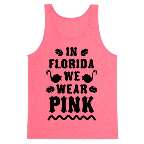 In Florida We Wear Pink Tank Top