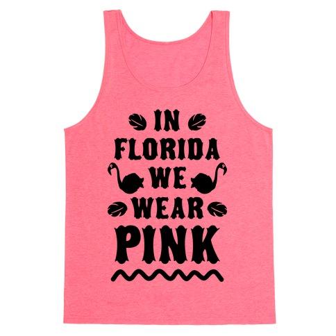 In Florida We Wear Pink Tank Top