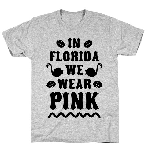 In Florida We Wear Pink T-Shirt