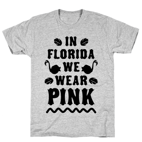 In Florida We Wear Pink Mens T-Shirt