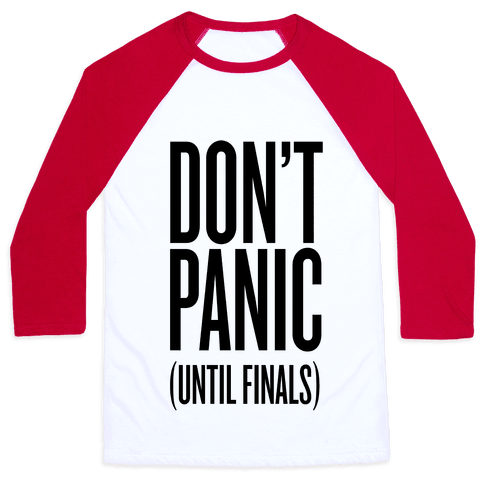 Don't Panic (Until Finals) Baseball Tee