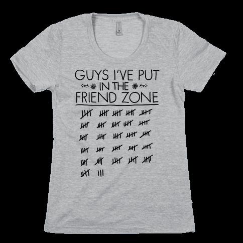 Guys I've Put in the Friend Zone Womens T-Shirt