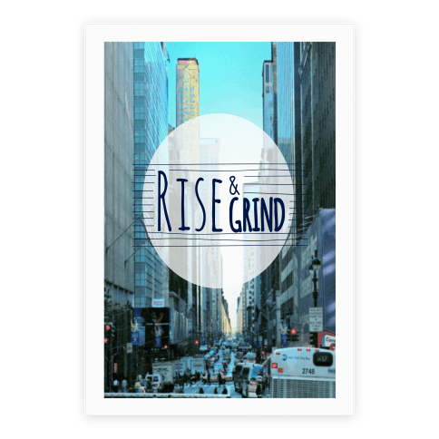 Rise And Grind Poster