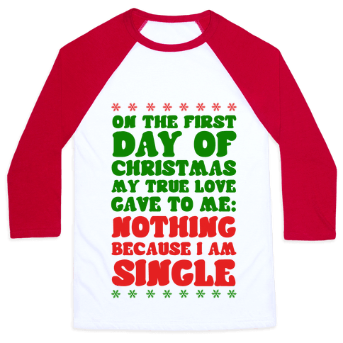On the First Day of Christmas My True Love Gave to Me... Baseball Tee