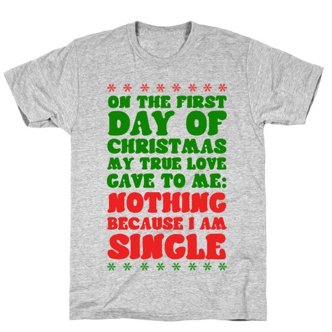 On the First Day of Christmas My True Love Gave to Me... T-Shirt