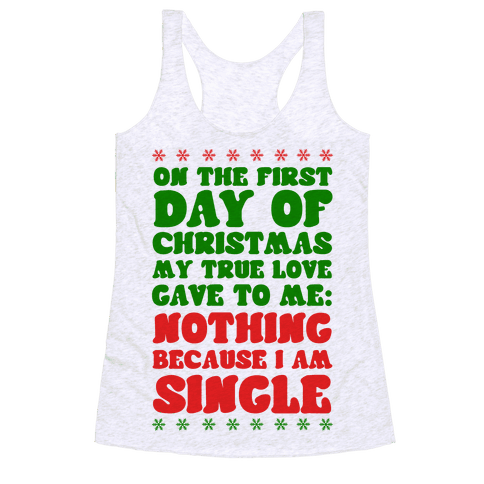 On the First Day of Christmas My True Love Gave to Me... Racerback Tank Top