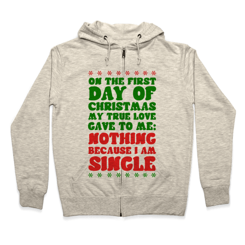 On the First Day of Christmas My True Love Gave to Me... Zip Hoodie