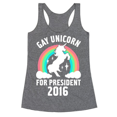 Gay Unicorn For President 2016 Racerback Tank Top