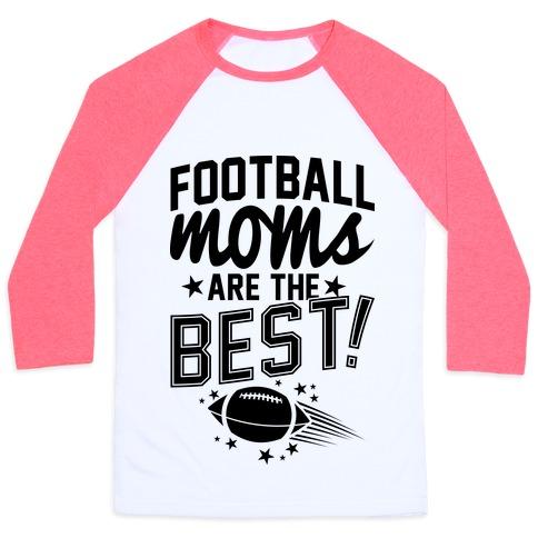 3964c79c Football Moms Are The Best Baseball Tee   LookHUMAN