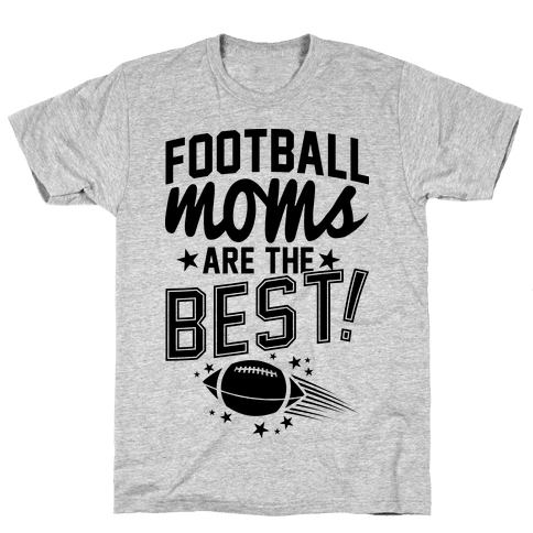 Football Moms Are The Best Mens T-Shirt