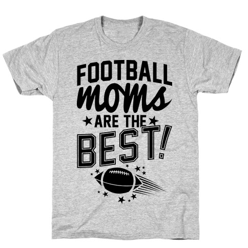Football Moms Are The Best T-Shirt