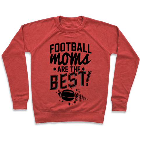 Football Moms Are The Best Pullover