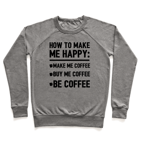 How To Make Me Happy: Make Me Coffee Pullover