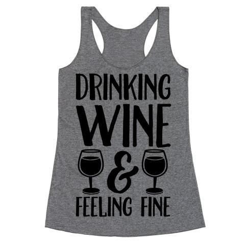 Drinking Wine & Feeling Fine Racerback Tank Top