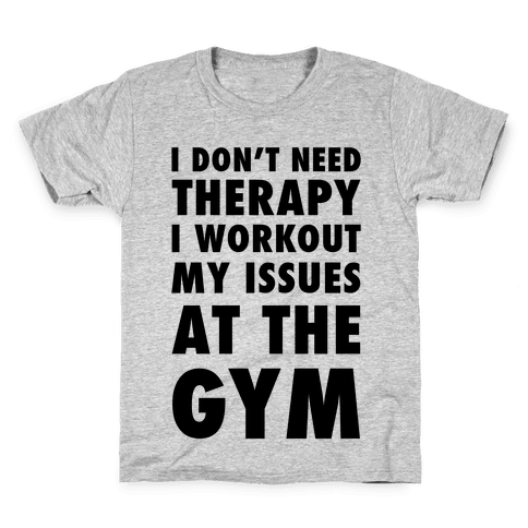 I Don't Need Therapy Kids T-Shirt