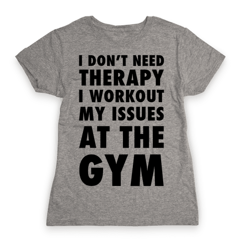 I Don't Need Therapy Womens T-Shirt
