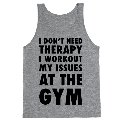 I Don't Need Therapy Tank Top