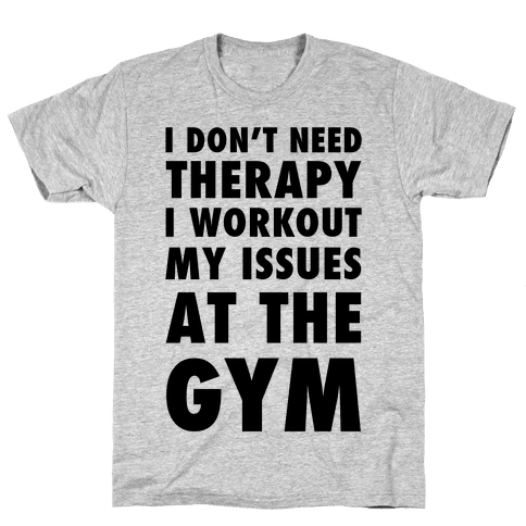 I Don't Need Therapy Mens T-Shirt