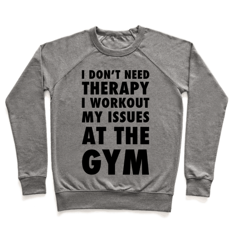 I Don't Need Therapy Pullover