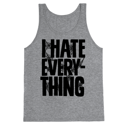 I Hate Everything Tank Top