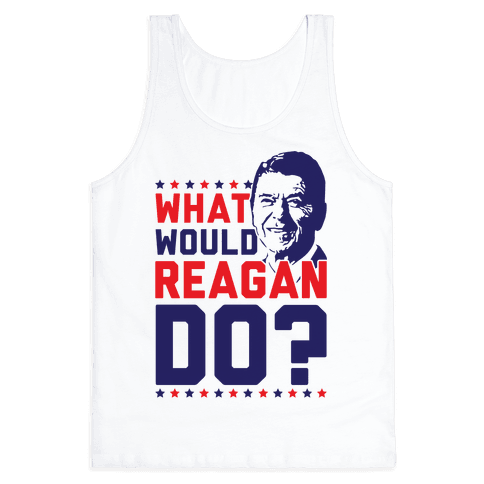 What Would Reagan Do? Tank Top