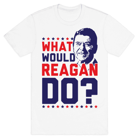 What Would Reagan Do? Mens T-Shirt