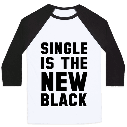Single is the New Black Baseball Tee
