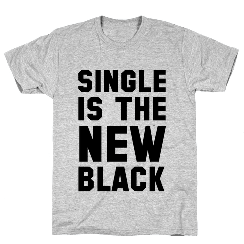 Single is the New Black Mens T-Shirt