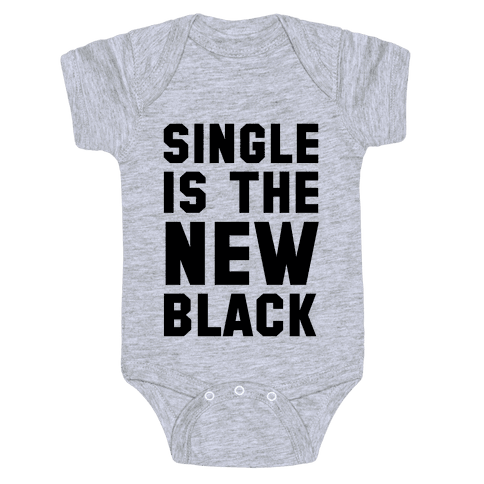 Single is the New Black Baby Onesy