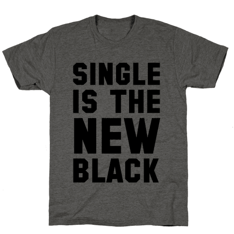 Single is the New Black
