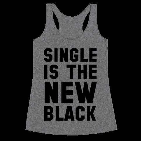 Single is the New Black Racerback Tank Top