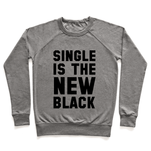 Single is the New Black Pullover
