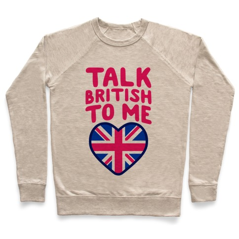 Talk British To Me Pullover