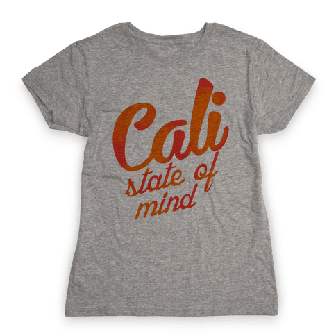 Cali State of Mind Womens T-Shirt