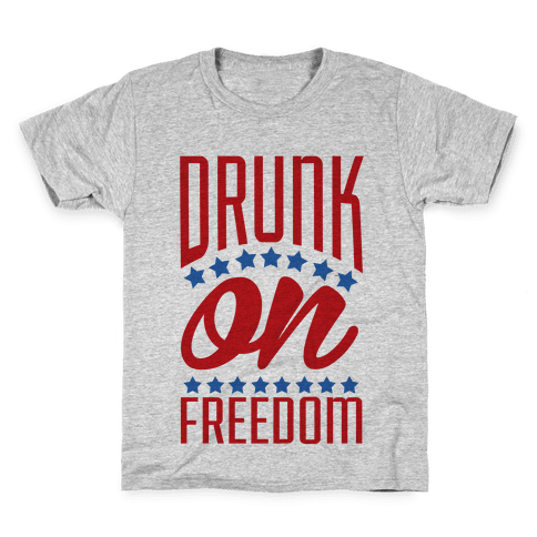 Drunk on Freedom Kids T-Shirt