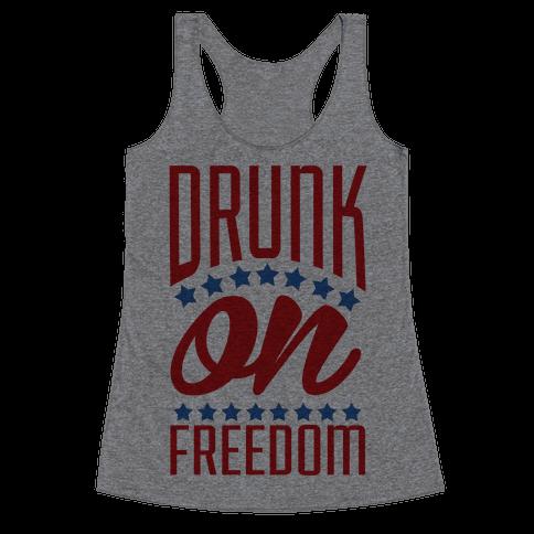 Drunk on Freedom Racerback Tank Top