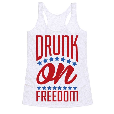 Drunk on Freedom Racerback Tank Top