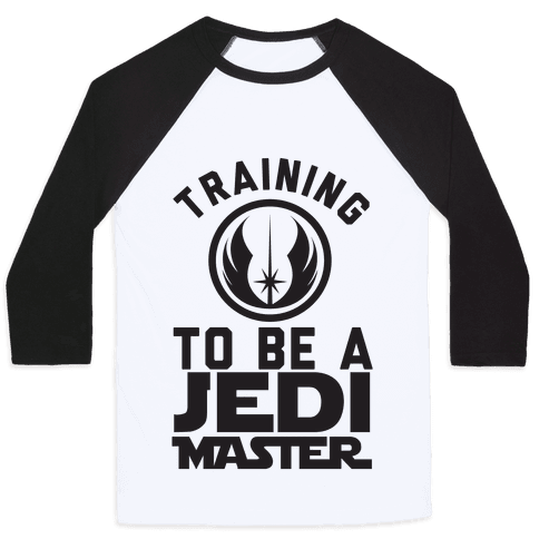 Training To Be A Jedi Master Baseball Tee