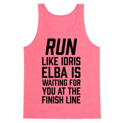 Run Like Idris Elba Is At The Finish Line Tank Top