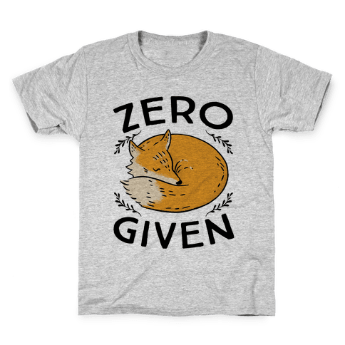 Zero Fox Given Kids T-Shirt