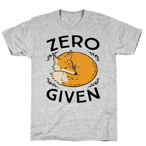 df137063 Zero Fox Given T-Shirt | LookHUMAN