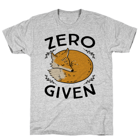 Zero Fox Given Mens T-Shirt