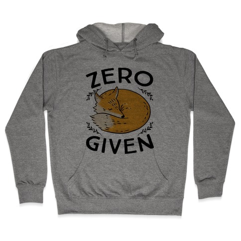 Zero Fox Given Hooded Sweatshirt