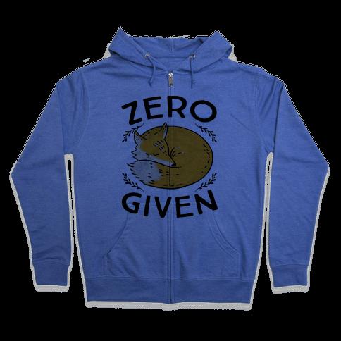 Zero Fox Given Zip Hoodie