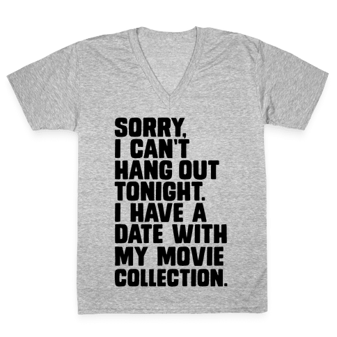 Sorry, I Have a Date with my Movie Collection V-Neck Tee Shirt