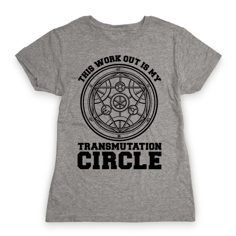 This Workout is My Transmutation Circle Womens T-Shirt