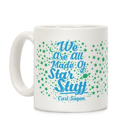 We Are Made Of Star stuff Carl Sagan Quote Coffee Mug