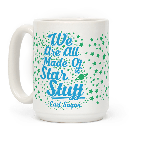 We Are Made Of Star stuff Carl Sagan Quote