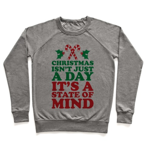 Christmas Isn't Just A Day It's A State Of Mind Pullover