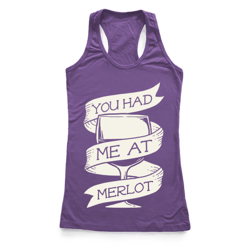 You Had Me at Merlot Racerback Tank Top